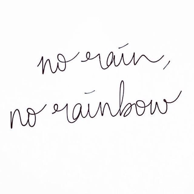 No Rain - No Rainbow - quote