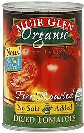 Muir Glen Tomatoes Diced, Fire Roasted for extra flavor (no added onion and garlic). Love this brand for it's BPA free cans!