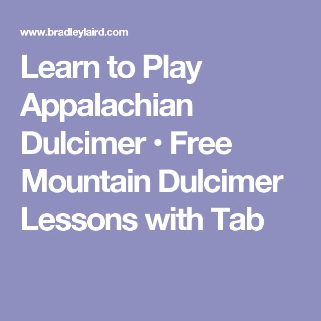 Learn to Play Appalachian Dulcimer • Free Mountain Dulcimer Lessons with Tab