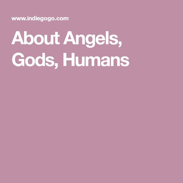 About Angels, Gods, Humans