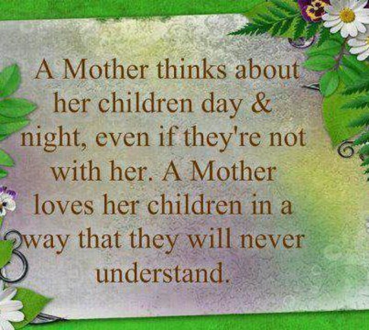 Mom And Son Quotes Pictures: A Mother Thinks About Her Children Day & Night, Even If