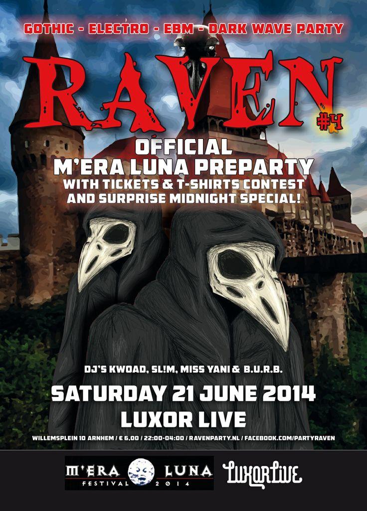 Gothic party! Niet te verwarren met Gothic metal. We hebben het hier over de tegen de New Wave aanleunende genres als EBM, Electro, Darkwave, Industrial  Neofolk. Het genre leek ten dode opgeschreven. Vier dj's bewijzen het tegendeel.   Deze Raven is een officiële preparty van het bekende M'era Luna Festival uit Duitsland!