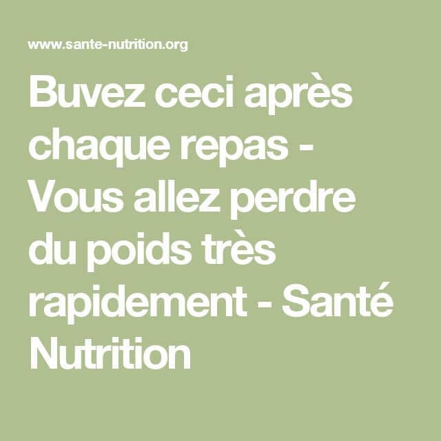 Buvez ceci après chaque repas - Vous allez perdre du poids très rapidemen  lire la suite / http://www.sport-nutrition2015.blogspot.com t