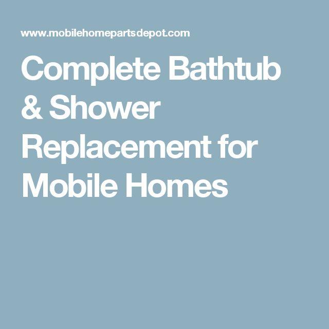 Featuring Complete Bathtub U0026 Shower Replacement For Mobile Homes