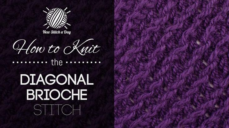 Brioche Knitting Tutorial : How to knit the diagonal brioche stitch newstitchaday