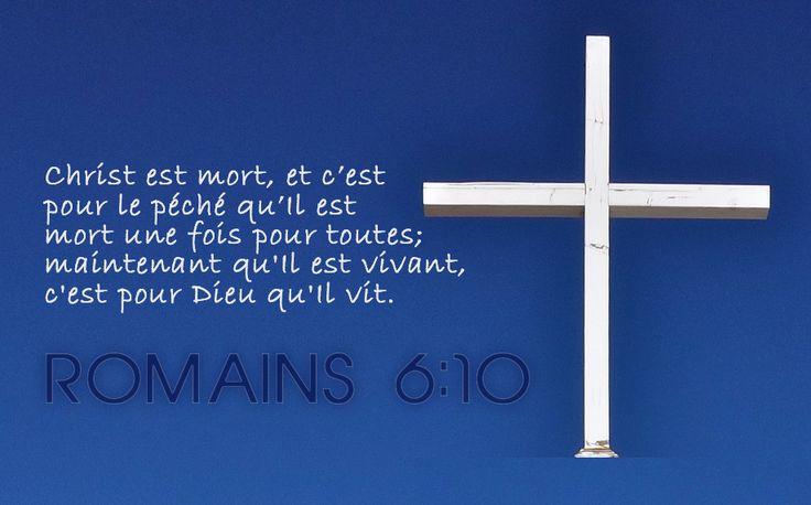 La Bible - Verset illustré - Romains 6:10 - Pâques et vendredi saint - Christ est mort une fois pour toutes, et maintenant, Il est vivant!