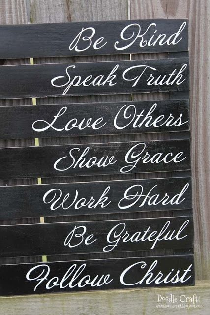 Be Kind Speak Truth Love Others Show Grace Work Hard Be Grateful  Words to live by.