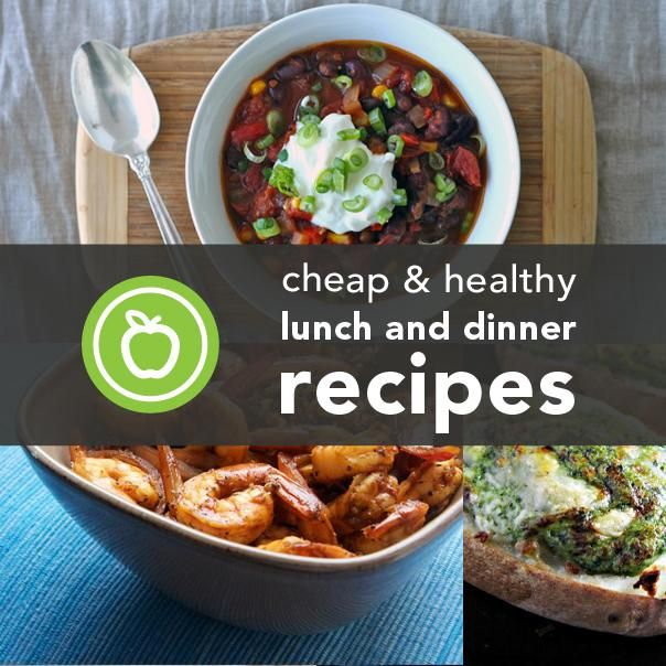 Cheap  Healthy Lunch and Dinner Recipes