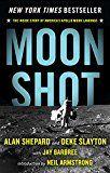 Moon Shot: The Inside Story of Americas Apollo Moon Landings