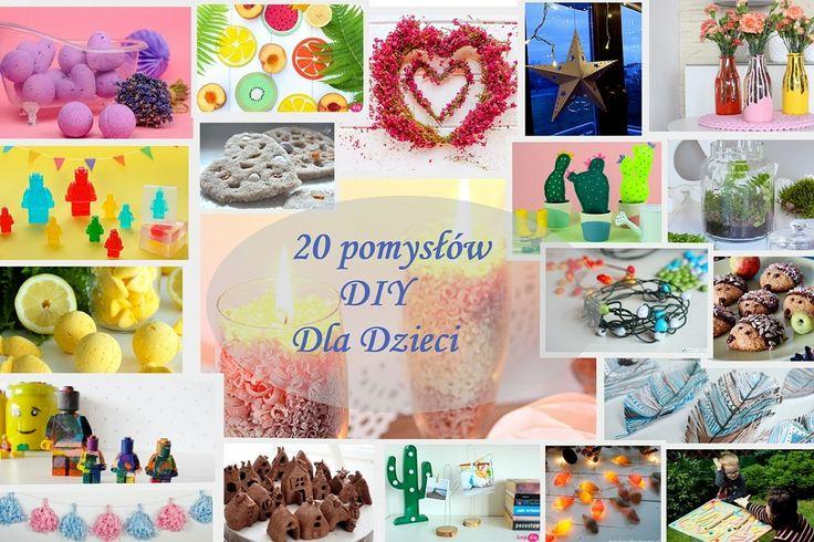 Pomysły DIY dla dzieci 20 prostych inspiracji