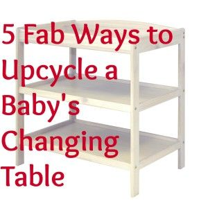 These ideas are so inspirational! Just look what you can do with your old baby changing table…..