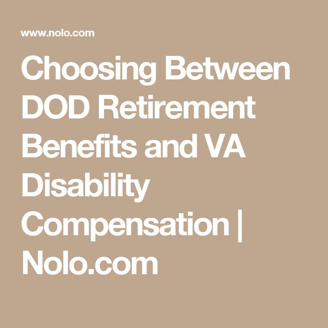 Choosing Between DOD Retirement Benefits and VA Disability Compensation | Nolo.com