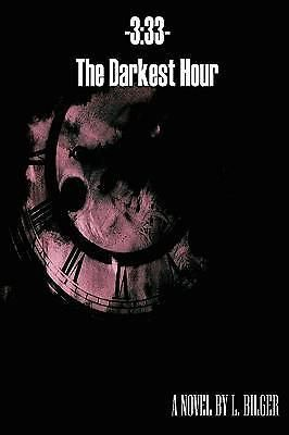 3, 33: The Darkest Hour by L. Bilger, 9781435760363.