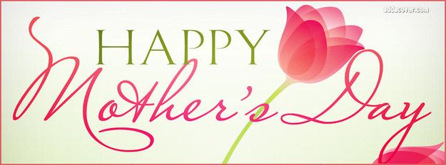 happy mothers day images | Happy Mothers Day Facebook Covers, Happy Mothers Day FB Covers, Happy ...