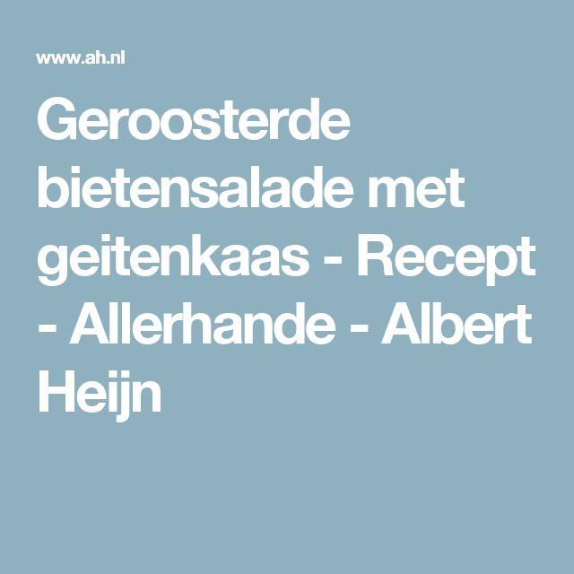 Geroosterde bietensalade met geitenkaas - Recept - Allerhande - Albert Heijn