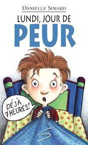 Lundi, jour de peur Danielle Simard, Soulières éditeur série Julien, 96 pages