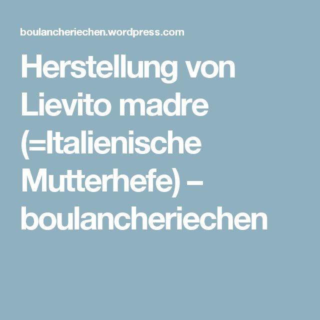 Herstellung von Lievito madre (=Italienische Mutterhefe) – boulancheriechen