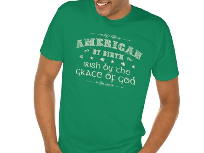 American by birth, Irish by the grace of God.