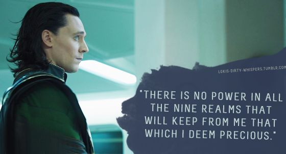 """Loki's Dirty Whispers - Submission: """"There is no power in all the Nine Realms that will keep from me that which I deem precious."""""""