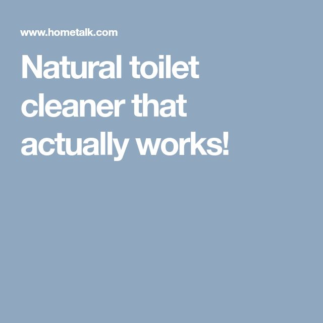 Natural toilet cleaner that actually works!