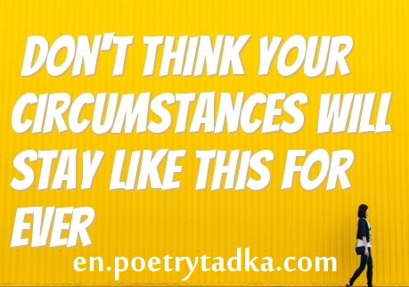 instagram picture quotes circumstances will stay
