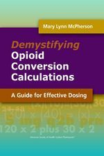 It carefully walks clinicians through a five-step process for performing opioid conversion calculations. The book has case examples, simple charts and tables, and practice problems throughout on topics such as: • difficult conversions for methadone, fentanyl, PCA, and neuraxial opioid therapy • conversions between routes and dosage formulations of the same opioids and different opioids • titrating opioid dosages up and down to include dosage change and timing