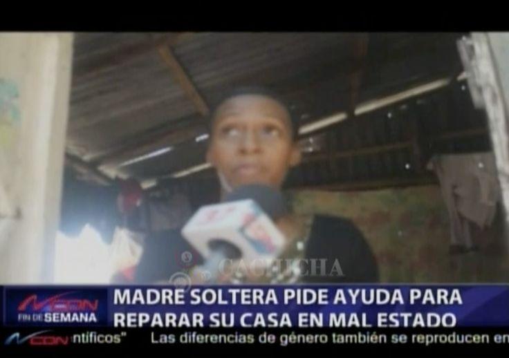 Madre Soltera Pide Ayuda Para Reparar Su Casa En Mal Estado