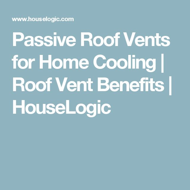 Passive Roof Vents for Home Cooling | Roof Vent Benefits | HouseLogic
