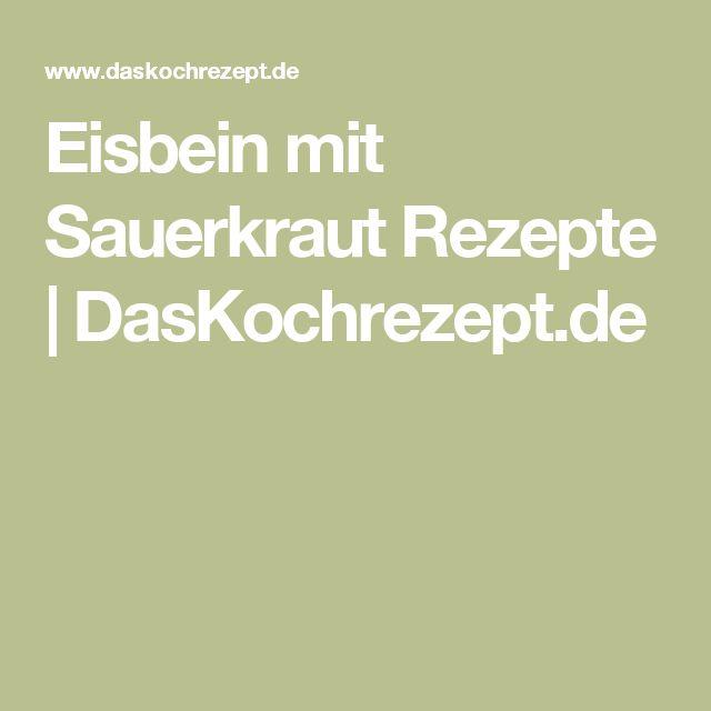 Eisbein mit Sauerkraut Rezepte | DasKochrezept.de