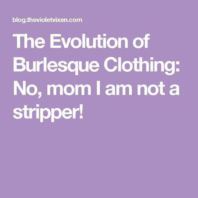 The Evolution of Burlesque Clothing: No, mom I am not a stripper!