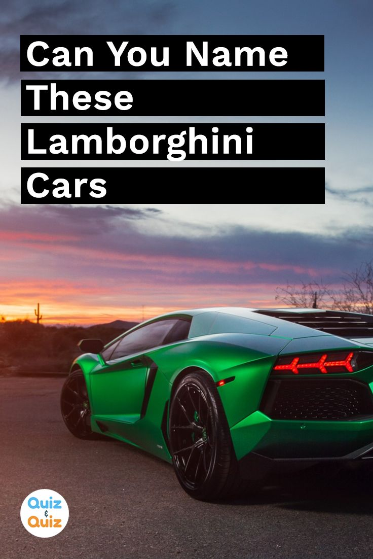 Can You Name These Lamborghini Cars In 2020 Lamborghini Lamborghini Cars Sports Cars Luxury