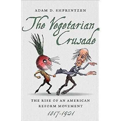 The Vegetarian Crusade: The Rise of an American Reform Movement, 1817-1921 ** Visit the image link more details.