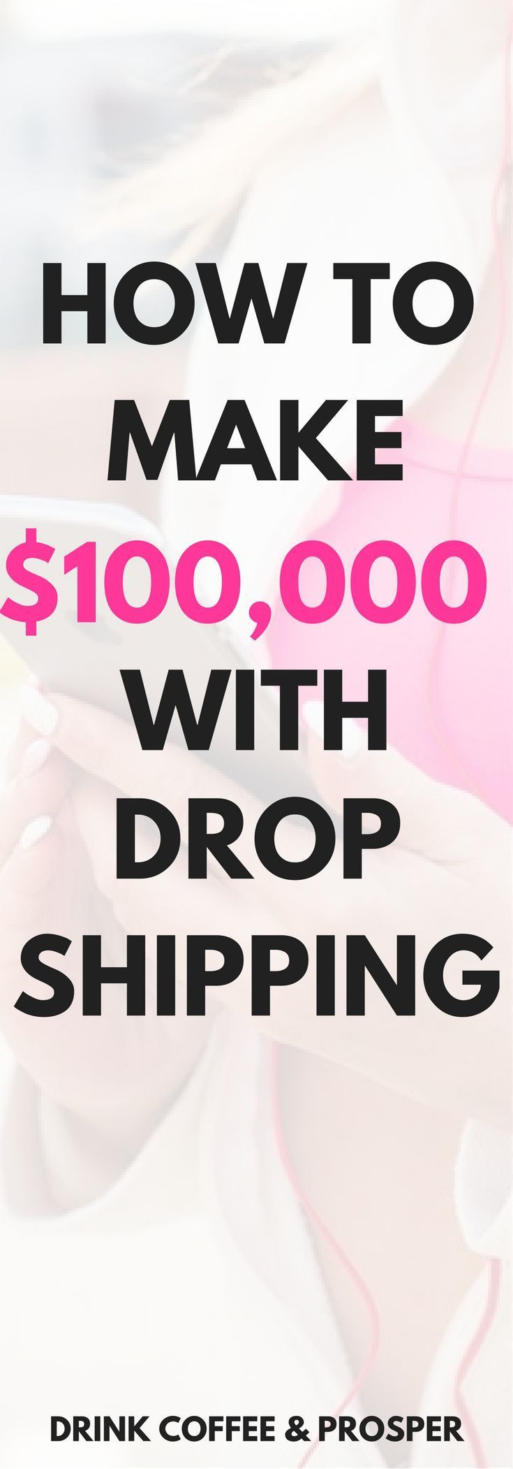 How you can make $100,000 with dropshipping | make money dropshipping | start a dropship store | start a dropshipping business | learn how to dropship | ebay dropshipping | amazon dropshipping | dropshipping from home | income dropshipping | dropshipping book | dropshipping course| drinkcoffeeandprosper.com