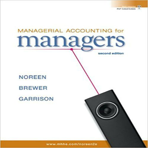 Solutions Manual For Managerial Accounting For Managers 2nd