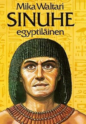 Sinuhe egyptiläinen, my all time favouriite from Mika Waltari.