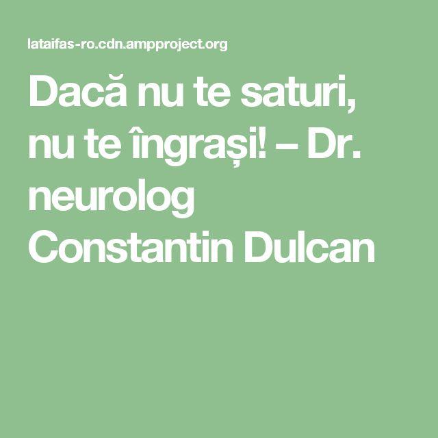 Dacă nu te saturi, nu te îngrași! – Dr. neurolog Constantin Dulcan