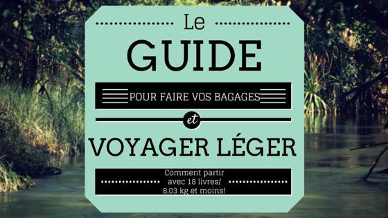 Un guide complet pour voyager léger : la liste des choses à apporter et à laisser à la maison pour un tour du monde!