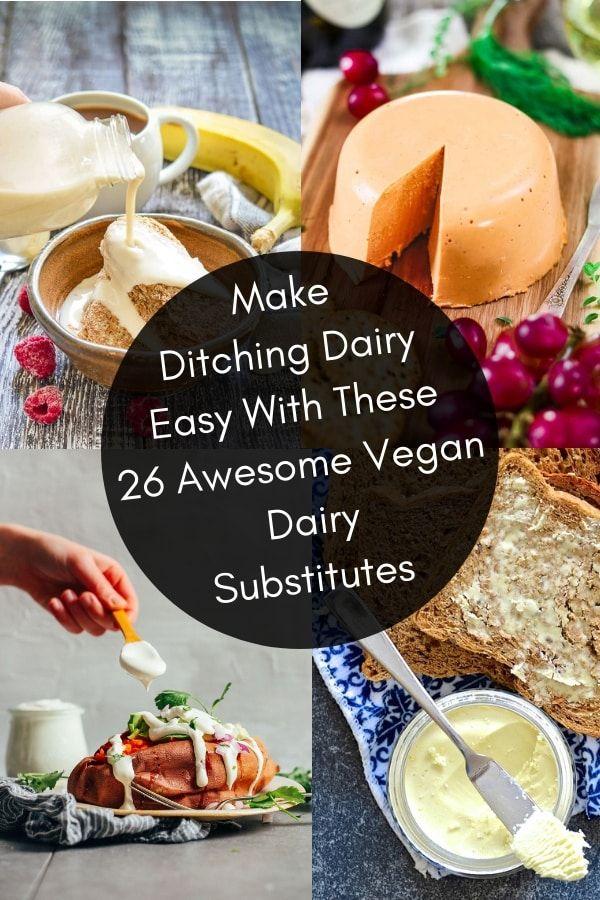 26 Awesome Vegan Dairy Substitutes Food Vegan Substitutes Food Recipes