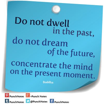 *Past, Future...?* A Buddha life quote.