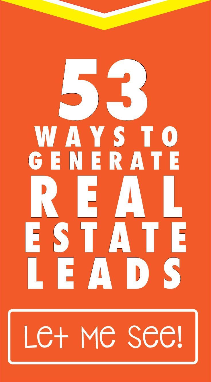 53 Ways to generate Real Estate Leads now. #marketing #realestate How to buy a home, buying a home #homeowner