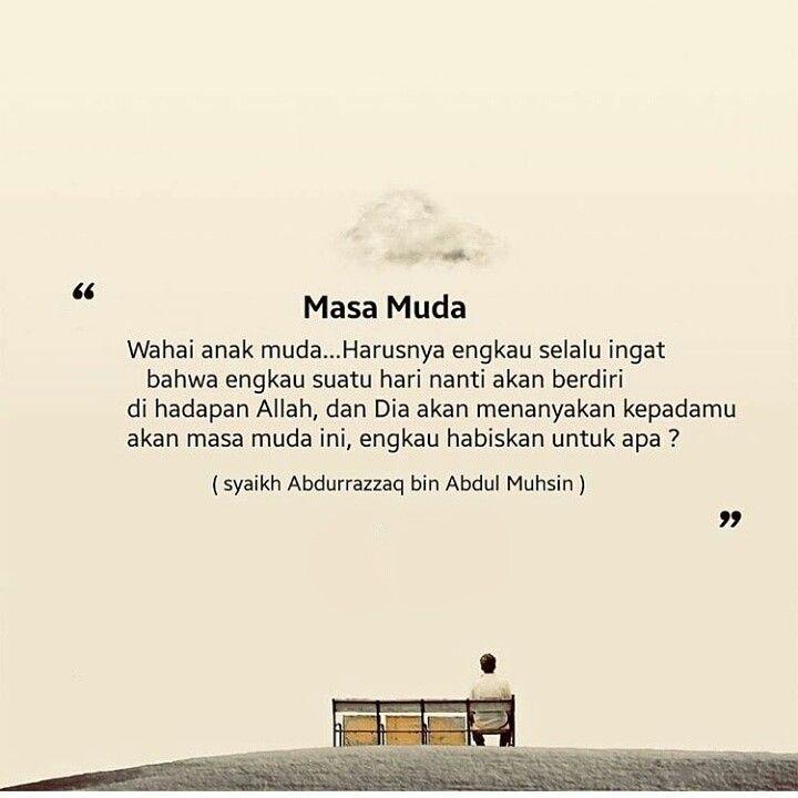 Untuk Apa Kamu Gunakan Masa Mudamu Islamic Quotes Kutipan Pelajaran Hidup Kata Kata Indah