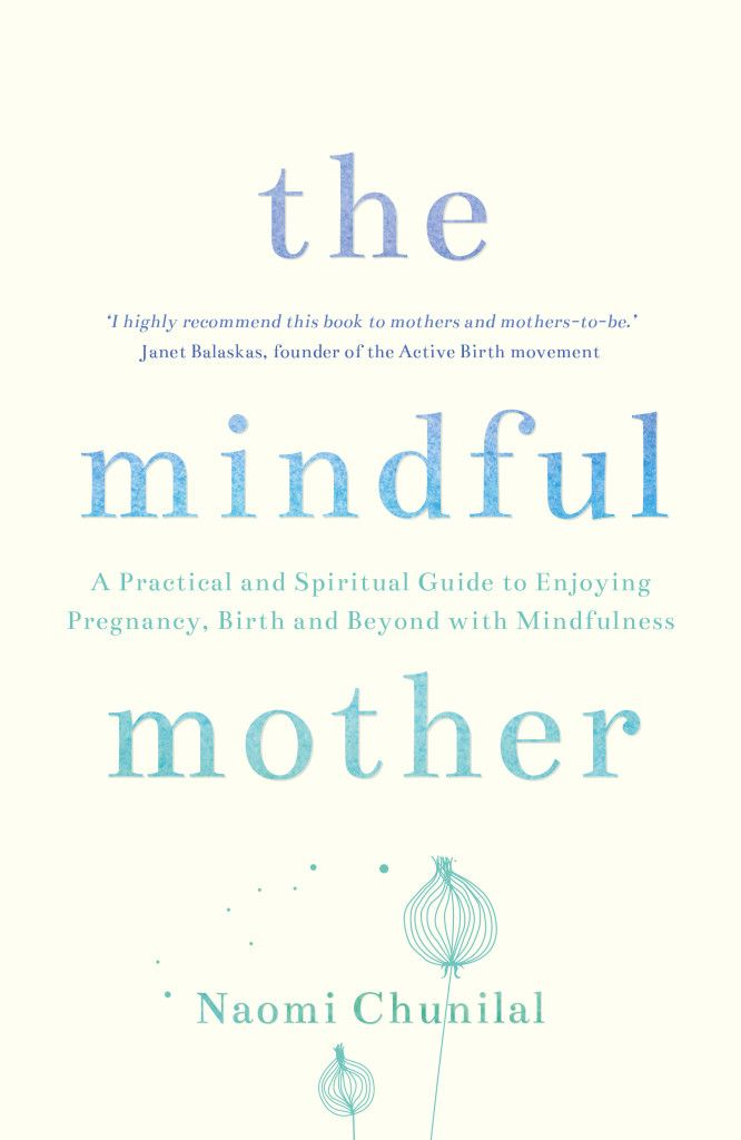 The Mindful Mother - Mindfulness and positive parenting go hand in hand