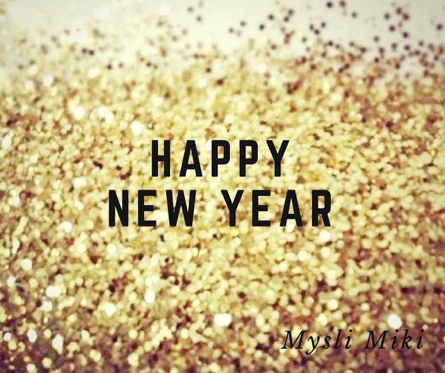 Myśli Miki: Nowy Rok 2017, happy new year, resolutions, postanowienia, blog post, zyczenia na nowy rok