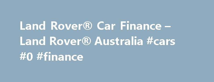 Land Rover® Car Finance – Land Rover® Australia #cars #0 #finance http://finances.nef2.com/land-rover-car-finance-land-rover-australia-cars-0-finance/  #car finance australia # LAND ROVER FINANCIAL SERVICES FINANCE LEASE A finance lease is a rental agreement; the vehicle is owned by the finance provider or lender (the lessor) and then leased to the user (the lessee) for a set term. A finance lease allows the user to have full use of the vehicle and has a predetermined residual value. Finance…