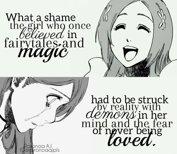 what a sham the girl who once believed in fairytales and magic had to be struck by reality with demons in her mind and the fear of never being loved #anime #quotes