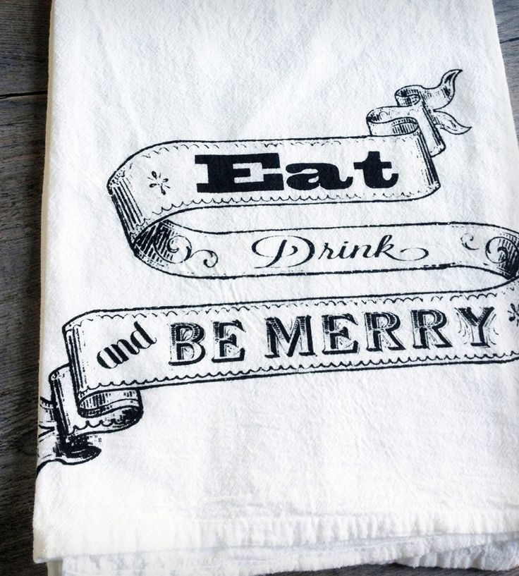 """Eat Drink and Be Merry"" Tea Towel <3"