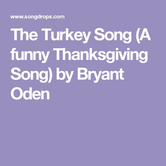 The Turkey Song (A funny Thanksgiving Song) by Bryant Oden