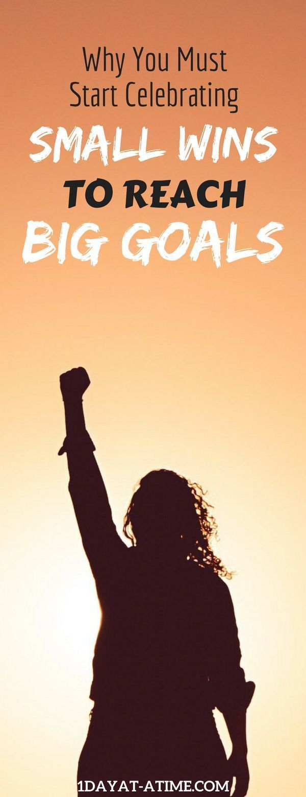 Why You Must Start Celebrating Small Wins To Reach Big Goals Attract Abundance