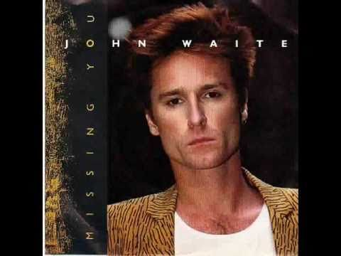John Waite- Missing You. Thanks to my Mom for all the other great music I know from her era