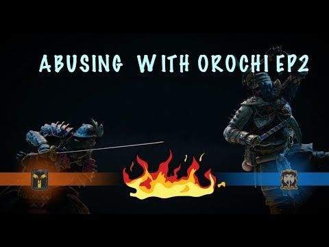 ABUSING WITH OROCHI EP - 2 (FOR HONOR LIVE COMMENTARY)